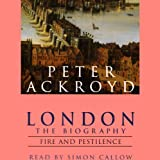 London: The Biography, Fire and Pestilence