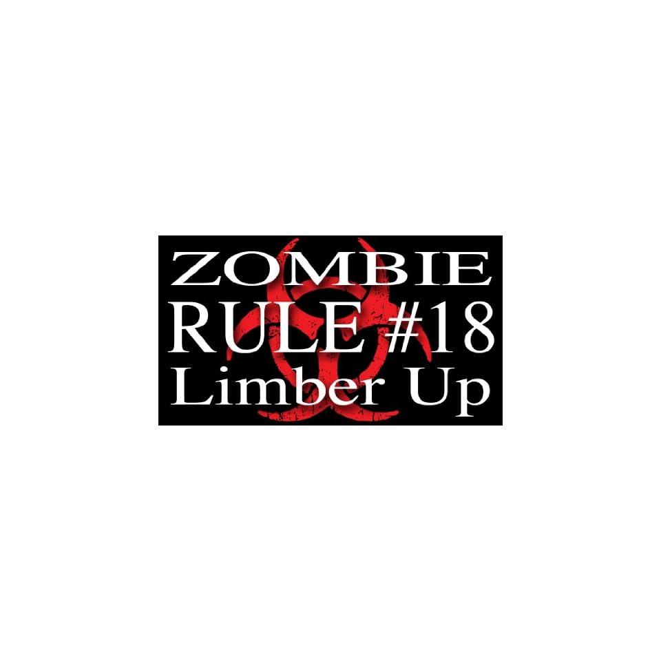 Zombie Hunter Rule #18   Limber Up bumper sticker decal
