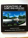 img - for A Sculpture of Love and Anguish: The Holocaust Memorial, Miami Beach, Florida book / textbook / text book
