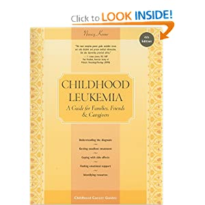 Childhood Leukemia: A guide for Families, Friends & Caregivers (Patient Centered Guides)