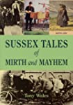 Sussex Tales of Mirth and Mayhem (Mem...