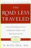 The Road Less Traveled, Timeless Edition: A New Psychology of Love, Traditional Values and Spiritual Growth (0743243153) by M. Scott Peck