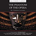 The Phantom of the Opera Audiobook by Gaston Leroux, Barnaby Edwards Narrated by Alexander Siddig, Anna Massey, James D'Arcy, Peter Guinness