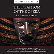 The Phantom of the Opera (       UNABRIDGED) by Gaston Leroux, Barnaby Edwards Narrated by Alexander Siddig, Anna Massey, James D'Arcy, Peter Guinness