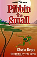 Pibbin the Small: A Tale of Friendship Bog [Paperback]