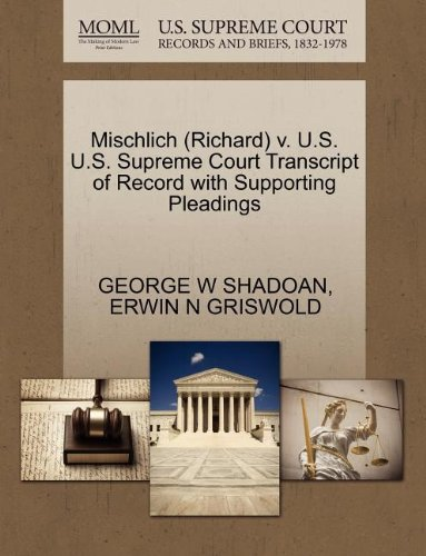 Mischlich (Richard) v. U.S. U.S. Supreme Court Transcript of Record with Supporting Pleadings