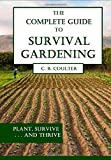The Complete Guide to Survival Gardening: The Emergence of a New World Agriculture