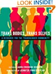 Trans Bodies, Trans Selves: A Resourc...