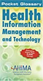 img - for Pocket Glossary of Health Information Management and Technology by AHIMA (2005-08-30) book / textbook / text book
