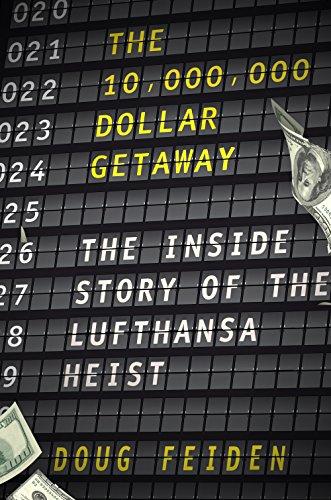 the-ten-million-dollar-getaway-the-inside-story-of-the-lufthansa-heist