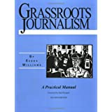 Grassroots Journalism: A Practical Manual, 2nd edition ~ Eesha Williams