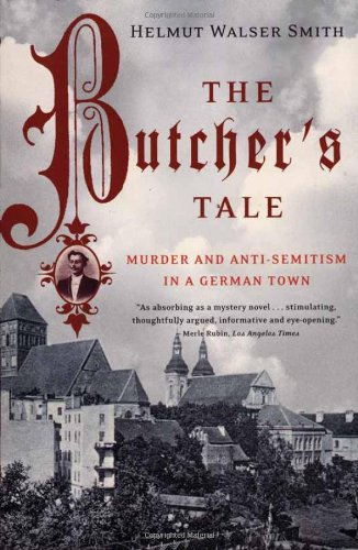 The Butcher's Tale: Murder and Anti-Semitism in a German...