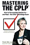 Mastering the CPLP: How to Successfully Prepare for-and Pass!-the CPLP Knowledge Exam (Owls Ledge CPLP Mastery Series Book 1)