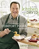 In the Kitchen with David: QVCs Resident Foodie Presents Comfort Foods That Take You Home