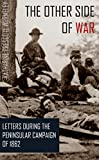The Other Side of War: 1862 (Expanded, Annotated) (Civil War Letters & Diaries Book 24)