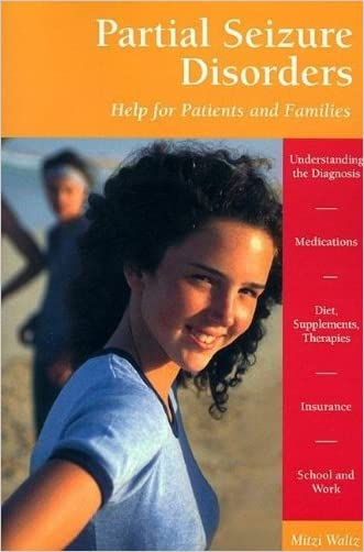 Partial Seizure Disorders: Help for Patients and Families