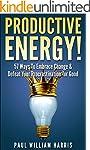 Productive Energy!: 57 Ways To Embrac...