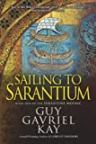 img - for Sailing to Sarantium: Book One of the Sarantine Mosaic book / textbook / text book