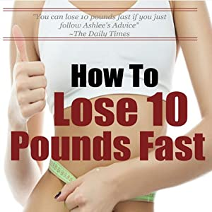 How to Lose 10 Pounds Fast Audiobook