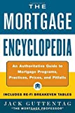Mortgage Encyclopedia: An Authoritative Guide to Mortgage Programs, Practices, Prices and Pitfalls