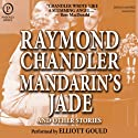Mandarin's Jade and Other Stories Audiobook by Raymond Chandler Narrated by Elliott Gould