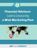 img - for Financial Advisor's Guide to Constructing a Web Marketing Plan book / textbook / text book