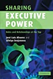 img - for Sharing Executive Power: Roles and Relationships at the Top by Jos? Luis Alvarez (2006-01-16) book / textbook / text book