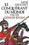 Conquerant Du Monde (Le) (Critiques, Analyses, Biographies Et Histoire Litteraire) (French Edition) (2226188673) by Grousset, Rene