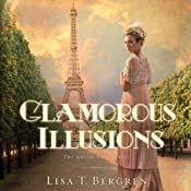 Glamorous Illusions: Grand Tour Series, Book 1 | Lisa T. Bergren