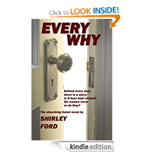 Free Kindle Book: Every Why, by Shirley Ford. Publisher: The Retreat; 1 edition (March 21, 2012)