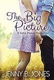 Jenny B. Jones The Big Picture: 3 (A Katie Parker Production)