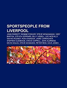 Sportspeople From Liverpool John Parrott Steve Mcmanaman Wayne Rooney Joey Barton Robbie Fowler Steven Gerrard Billy Liddell from Unknown