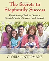 The Secrets to Stepfamily Success