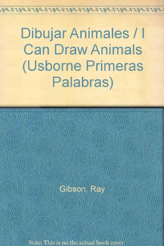 Dibujar Animales (Usborne Primeras Palabras) (Spanish Edition), Gibson, Ray