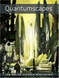 Quantumscapes ���ܸ��ǡ�THE ART OF STEPHAN MARTINIERE    (�ܡ���ǥ�����)
