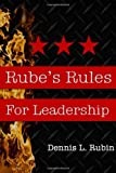 img - for Rube's Rules for Leadership by Rubin Dennis L. (2013-04-12) Paperback book / textbook / text book