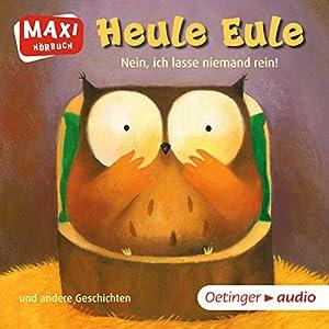Heule Eule - Nein, ich lasse niemand rein und andere Geschichten Audiobook