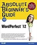 Absolute Beginner's Guide to WordPerf...