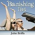 Banishing IBS Speech by John Briffa
