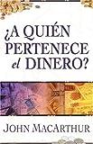 A quien pertenece el dinero? (Spanish Edition)