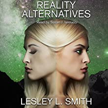 Reality Alternatives Audiobook by Lesley L. Smith Narrated by Susan J Iannucci