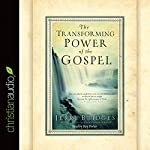 The Transforming Power of the Gospel | Jerry Bridges
