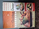 The Golden Door Cookbook 200 Delicious and Healthful Recipes from the Worlds Most Luxurious Spa - 1997 publication.