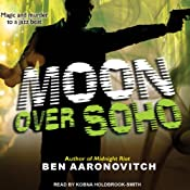 Moon Over Soho: Peter Grant, Book 2 | Ben Aaronovitch