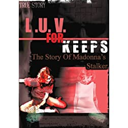 LUV for Keeps: The Story of Madonna's Stalker