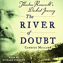 The River of Doubt: Theodore Roosevelt's Darkest Journey Audiobook by Candice Millard Narrated by Paul Michael