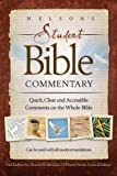 Nelsons Student Bible Commentary: Quick, Clear and Accessible Comments on the Whole Bible