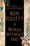 World Without End 1st (first) Edition by Follett, Ken [2007]
