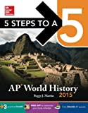 img - for 5 Steps to a 5 AP World History, 2015 Edition (5 Steps to a 5 on the Advanced Placement Examinations Series) book / textbook / text book