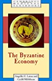 The Byzantine Economy (Cambridge Medieval Textbooks) (0521849780) by Angeliki E. Laiou